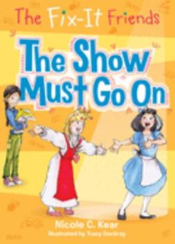 The Fix-It Friends: The Show Must Go on - Book #3 of the Fix-It Friends