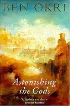 Astonishing the Gods 1897580975 Book Cover