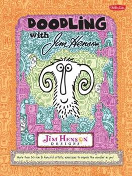 Paperback Doodling with Jim Henson: More than 50 fun & fanciful artistic exercises to inspire the doodler in you! Book