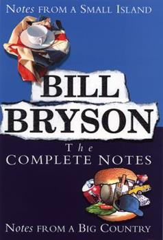 The Complete Notes: Notes from a Small Island / Notes from a Big Country