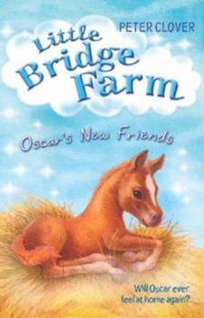 Oscar's New Friends (Little Bridge Farm) 043995097X Book Cover
