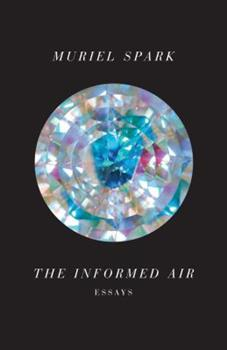 The Informed Air: Essays 0811221598 Book Cover