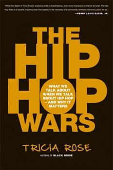 Paperback The Hip Hop Wars: What We Talk about When We Talk about Hip Hop--And Why It Matters Book