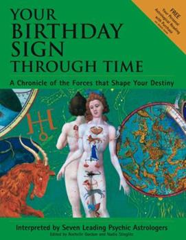 Hardcover Your Birthday Sign Through Time: A Chronicle of the Forces That Shape Your Destiny Book