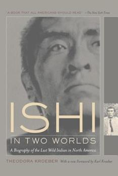 Paperback Ishi in Two Worlds: A Biography of the Last Wild Indian in North America Book