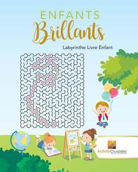 Paperback Enfants Brillants: Labyrinthe Livre Enfant [French] Book