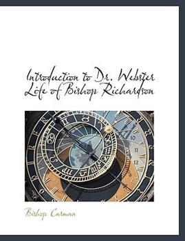 Paperback Introduction to Dr Webster Life of Bishop Richardson Book