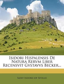 Paperback Isidori Hispalensis de Natura Rervm Liber Recensvit Gvstavvs Becker... Book