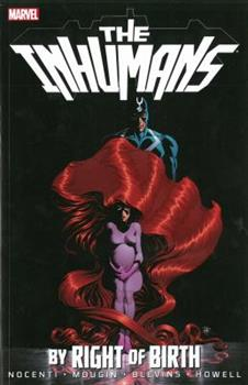 Inhumans: By Right of Birth - Book #3 of the Inhumans in Chronological Order