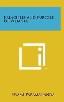 Hardcover Principles and Purpose of Vedanta Book