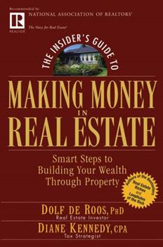 The Insider's Guide to Making Money in Real Estate: Smart Steps to Building Your Wealth Through Property 0471711772 Book Cover