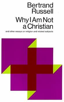 Paperback Why I Am Not a Christian : And Other Essays on Religion and Related Subjects Book