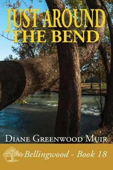 Just Around the Bend - Book #18 of the Bellingwood