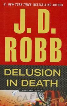 Paperback Delusion in Death [Large Print] Book