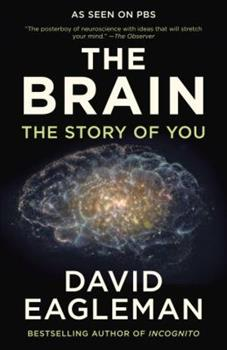 The Brain: The Story of You 1101870532 Book Cover