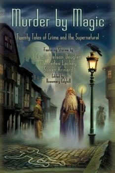 Murder by Magic: Twenty Tales of Crime and the Supernatural 0446679623 Book Cover