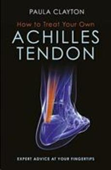 Paperback How to Treat Your Own Achilles Tendon Book
