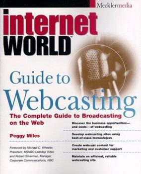 Paperback Internet World Guide to Webcasting: the Complete Guide to Broadcasting on the Web Book