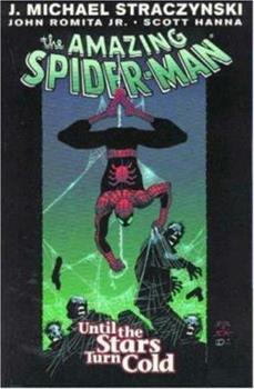 The Amazing Spider-Man Vol. 3: Until The Stars Turn Cold - Book #3 of the Amazing Spider-Man 1999 Collected Editions