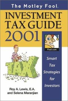 Paperback The Motley Fool Investment Tax Guide 2001 : Smart Tax Strategies for Investors Book