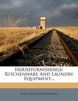 Paperback Housefurnishings : Kitchenware and Laundry Equipment... Book