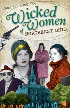 Wicked Women of Northeast Ohio - Book  of the Wicked Series