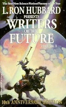 L. Ron Hubbard Presents Writers of the Future Volume X - Book #10 of the L. Ron Hubbard Presents Writers of the Future