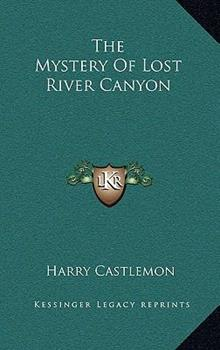 Hardcover The Mystery of Lost River Canyon Book