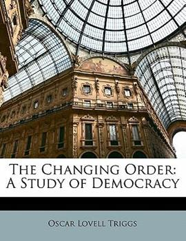 Paperback The Changing Order: A Study of Democracy Book