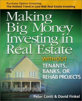 Making Big Money Investing in Real Estate: Without Tenants, Banks, or Rehab Projects 0793154154 Book Cover