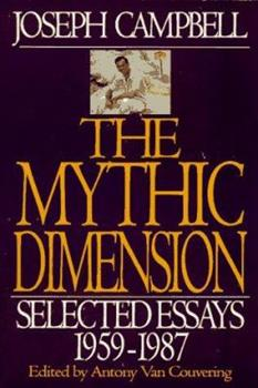 Paperback The Mythic Dimension : Selected Essays, 1959-1987 Book
