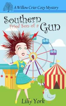 Southern Fried Son of a Gun - Book #4 of the Willow Crier Cozy Mysteries