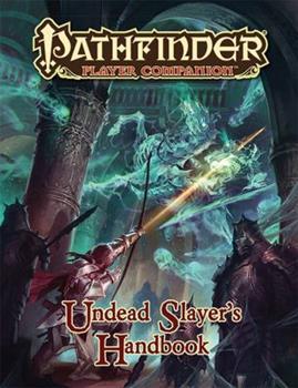 Pathfinder Player Companion: Undead Slayer's Handbook - Book  of the Pathfinder Player Companion