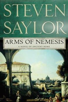 Arms of Nemesis - Book #7 of the Gordianus the Finder - Chronological