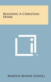 Hardcover Building a Christian Home Book