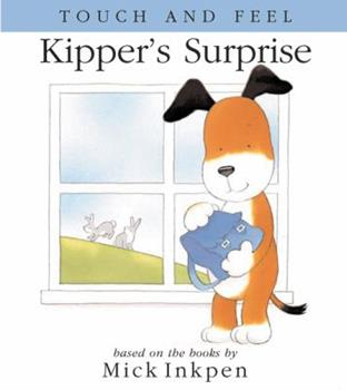 Kipper's Surprise (Touch-And-Feel) - Book  of the Kipper the Dog