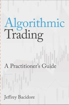 Paperback Algorithmic Trading: A Practitioner's Guide Book