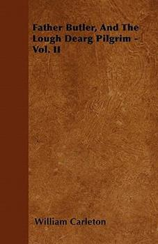Father Butler, and the Lough Dearg Pilgrim - Vol. II 1446040720 Book Cover