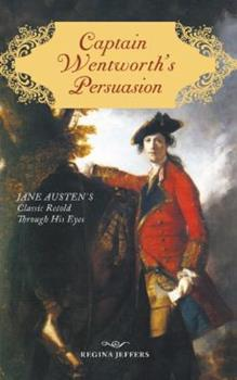 Captain Wentworth's Persuasion: Jane Austen's Classic Retold Through His Eyes (Large Print 16pt)