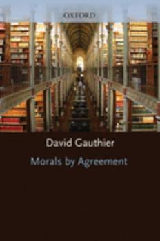 Morals By Agreement 0198249926 Book Cover