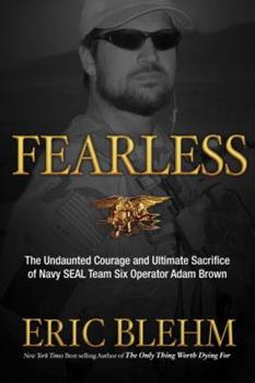 Paperback Fearless: The Undaunted Courage and Ultimate Sacrifice of Navy SEAL Team SIX Operator Adam Brown Book