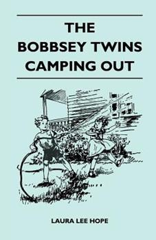 Bobbsey Twins 16: Camping Out (Bobbsey Twins) - Book #16 of the Original Bobbsey Twins