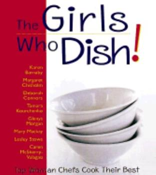 The Girls Who Dish!: Top Women Chefs Cook Their Best 1551107171 Book Cover