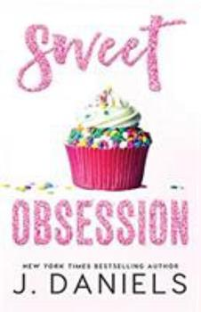 Sweet Obsession - Book #3 of the Sweet Addiction