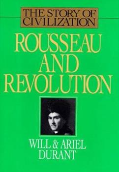 Rousseau and Revolution  (Story of Civilization 10) 1567310214 Book Cover