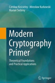 Paperback Modern Cryptography Primer: Theoretical Foundations and Practical Applications Book