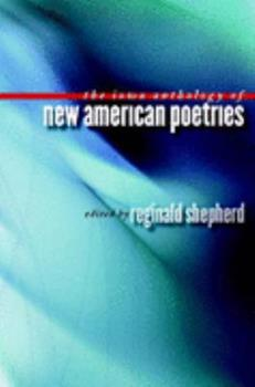 The Iowa Anthology of New American Poetries 0877459096 Book Cover
