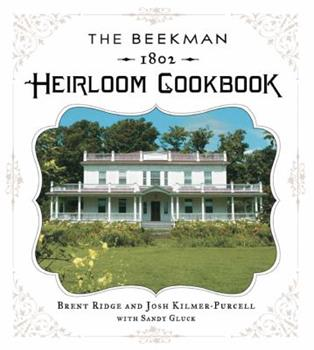 The Beekman 1802 Heirloom Cookbook: Heirloom Fruits and Vegetables, and More Than 100 Heritage Recipes to Inspire Every Generation 140278709X Book Cover