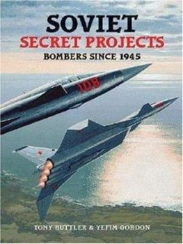 Soviet Secret Projects Bombers Since 1945 - Book  of the Secret Projects