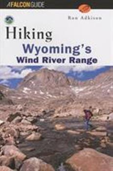 Paperback Hiking Wyoming's Wind River Range (Regional Hiking Series) Book
